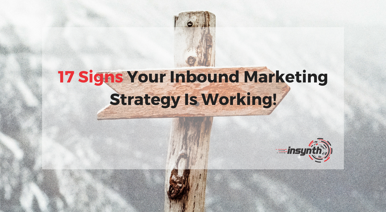 17 Signs Your Construction Inbound Marketing Strategy Is Working!