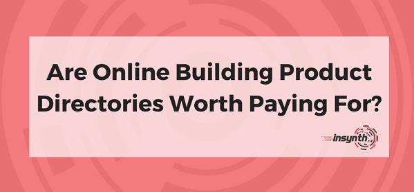 Are Online Building Product Directories Worth Paying For_-1