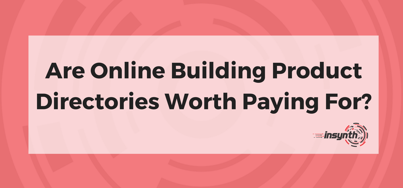 Are Online Building Product Directories Worth Paying For?