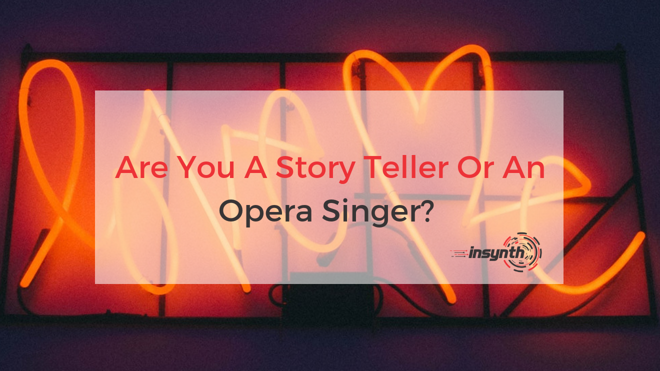 Are You A Story Teller Or An Opera Singer_ (1)