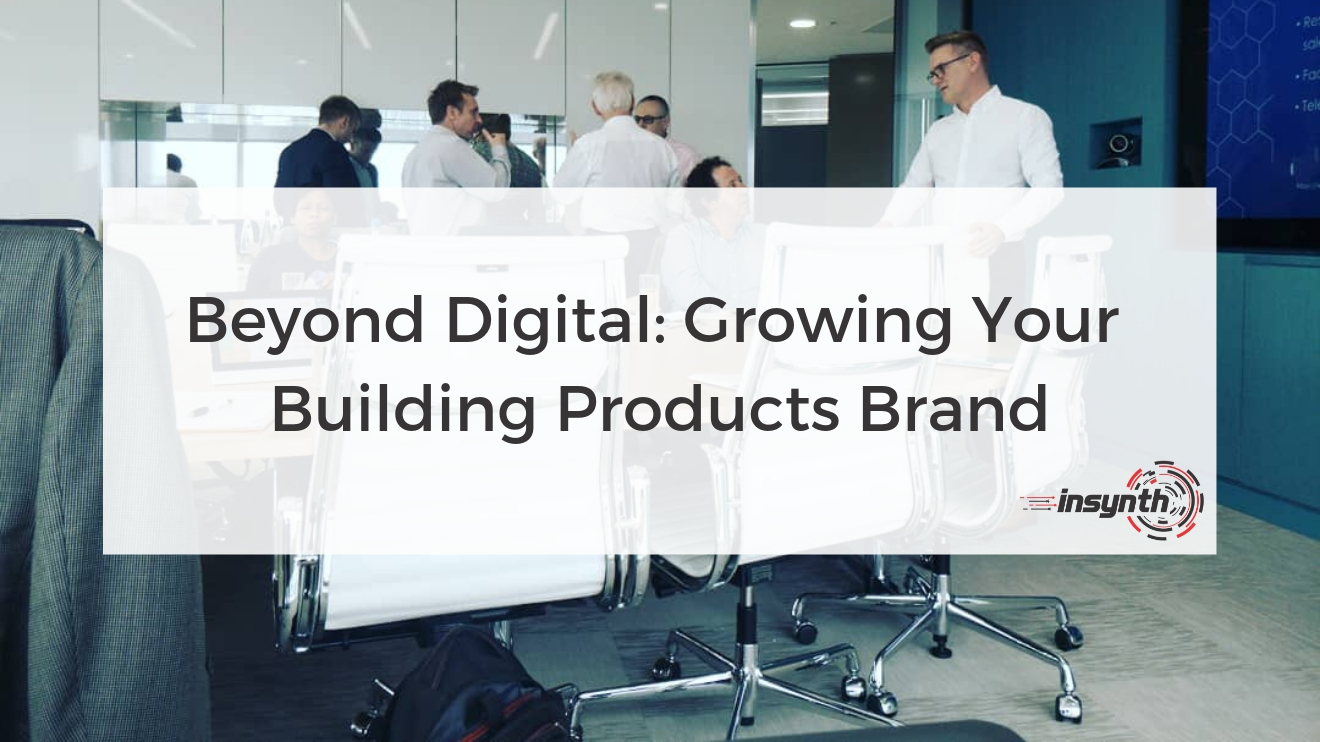 Beyond Digital_ Growing Your Building Products Brand | Marketing Agency Growth | insynth | Shropshire