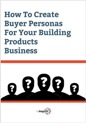 Buyer Personas For Building Products
