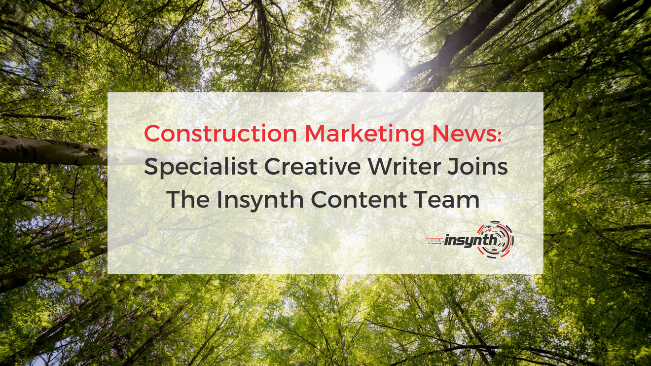 Construction Marketing News_ Specialist Creative Writer Joins The Insynth Content Team (1)