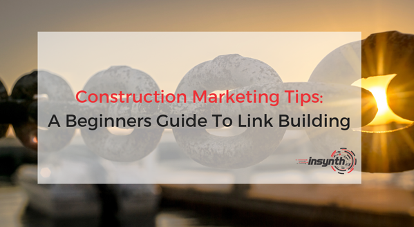 Construction Marketing Tips_ A Beginners Guide To Link Building (1)