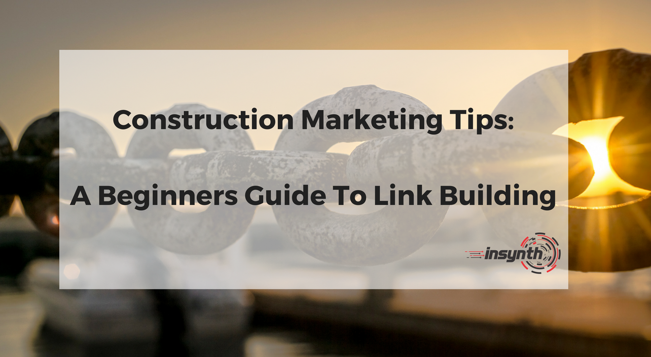 Construction Marketing Tips - A Beginners Guide To Link Building