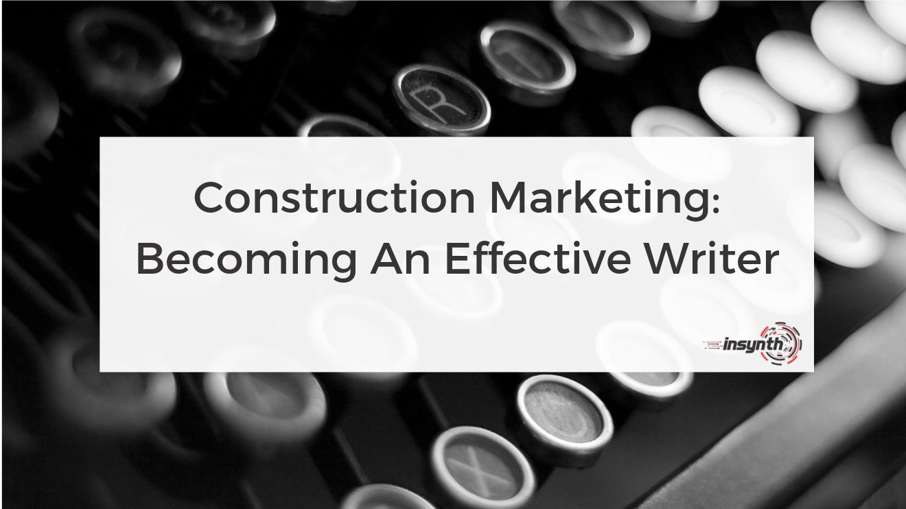Construction Marketing_ Becoming An Effective Writer