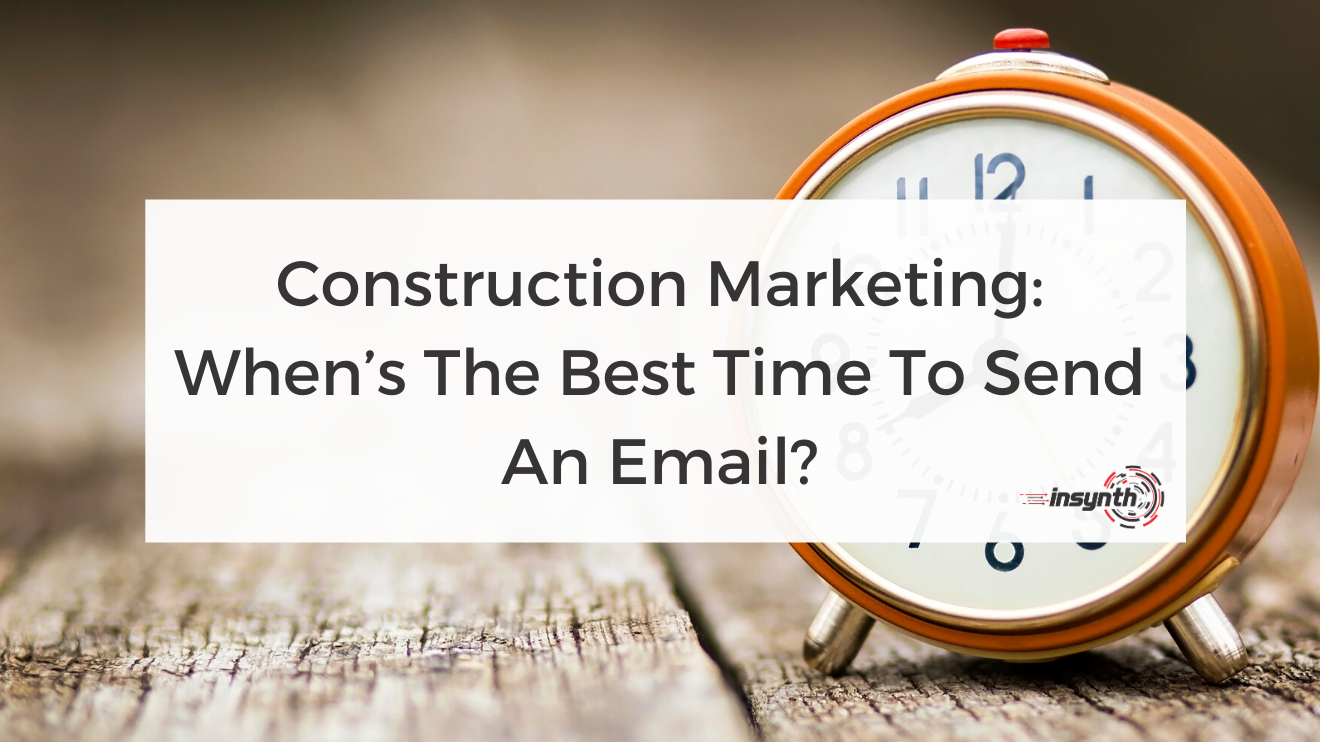 Construction Marketing_ When's The Best Time To Send An Email_