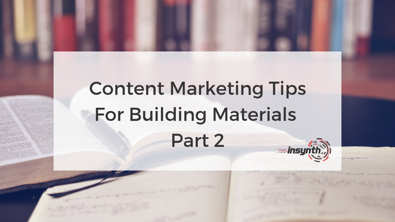 Content Marketing Tips For Building Materials - Part 2 Growth Agency Insynth