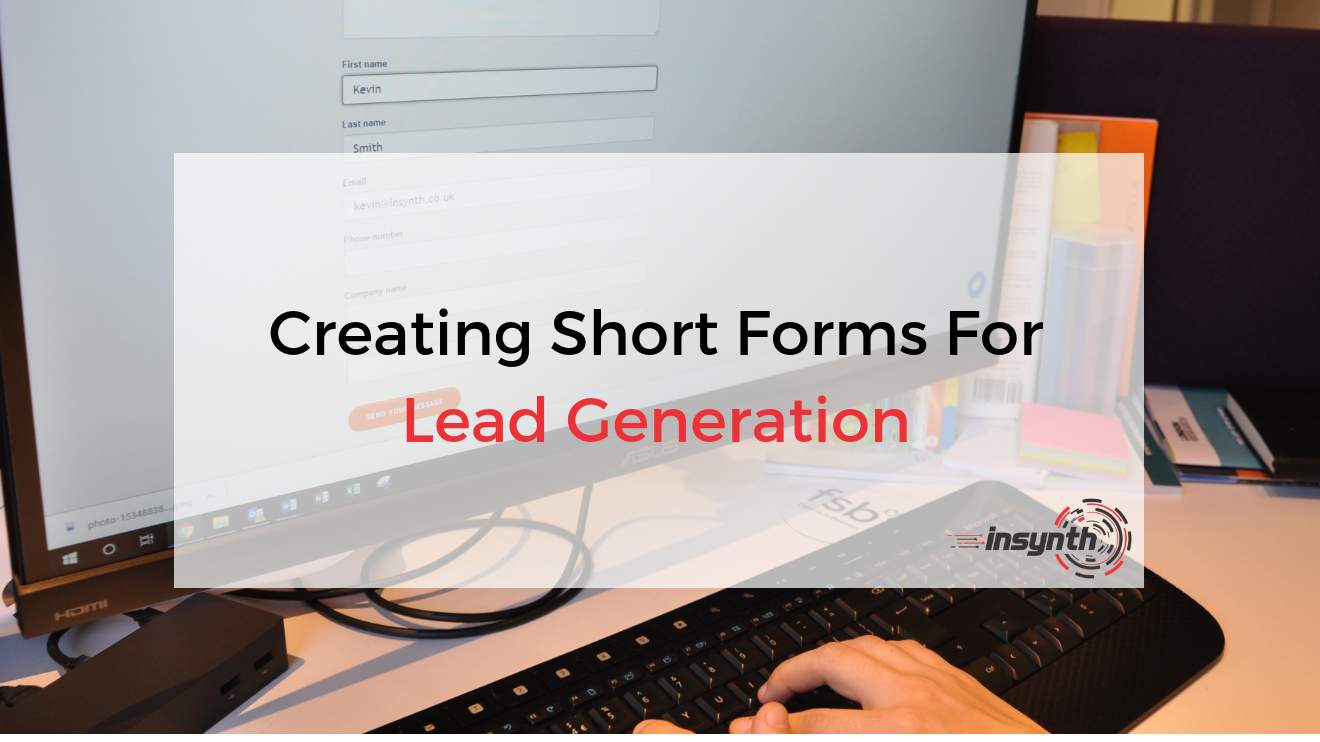 Creating Short Forms For Lead Generation _ Insynth Marketing (1)