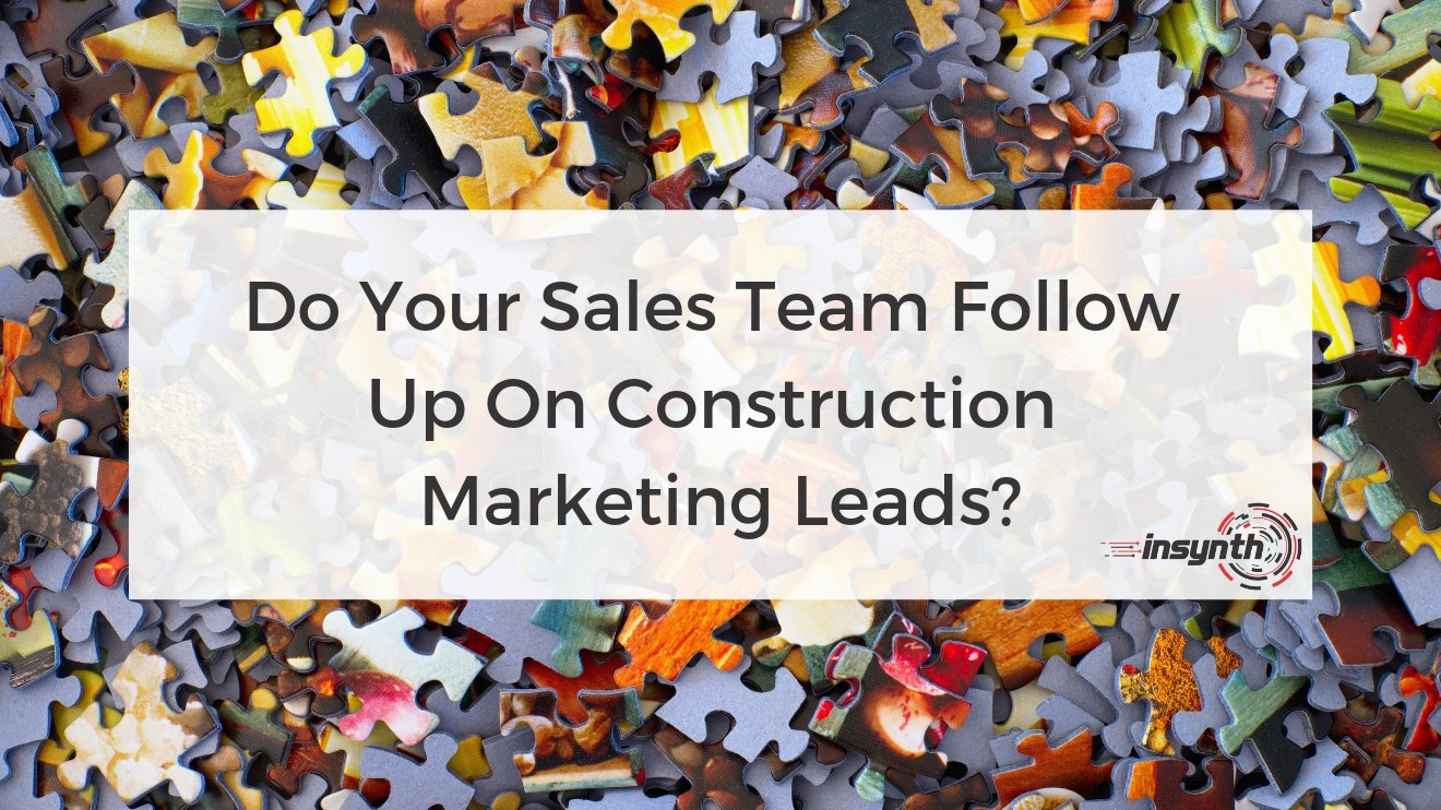 Do Your Sales Team Follow Up on Construction Marketing Leads_