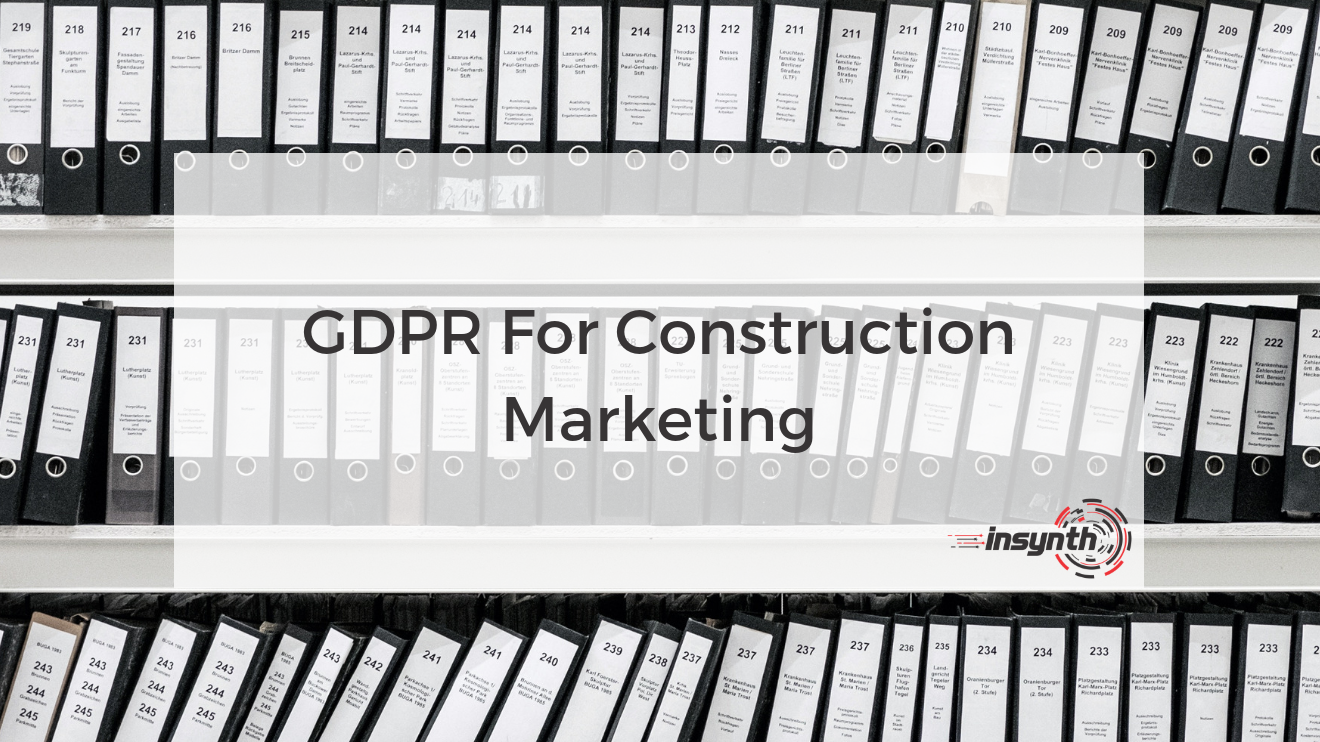 GDPR For Construction Marketing _ Insynth Marketing