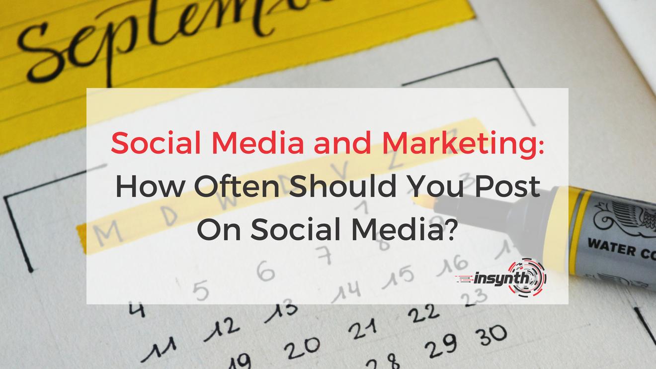 How Often Should You Post On Social Media_