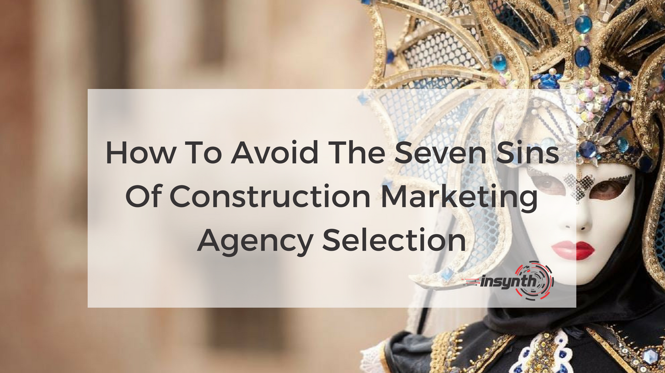 How To Avoid The Seven Sins of Construction Marketing Agency Selection (1)