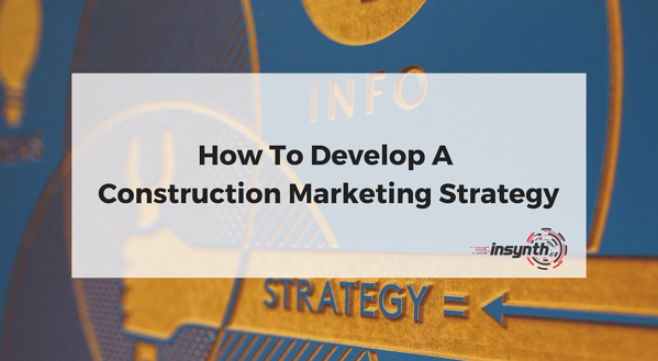 How To Develop A Construction Marketing Strategy-1