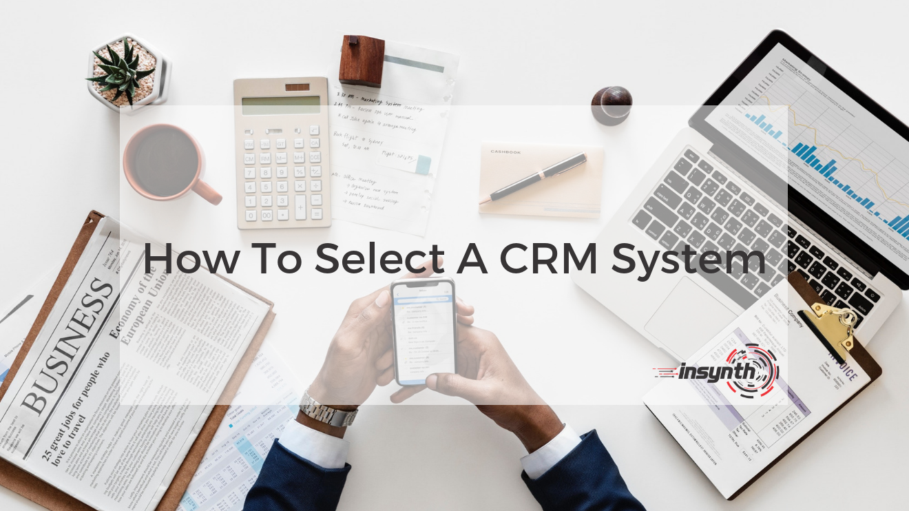 How To Select A CRM System _ Insynth Marketing