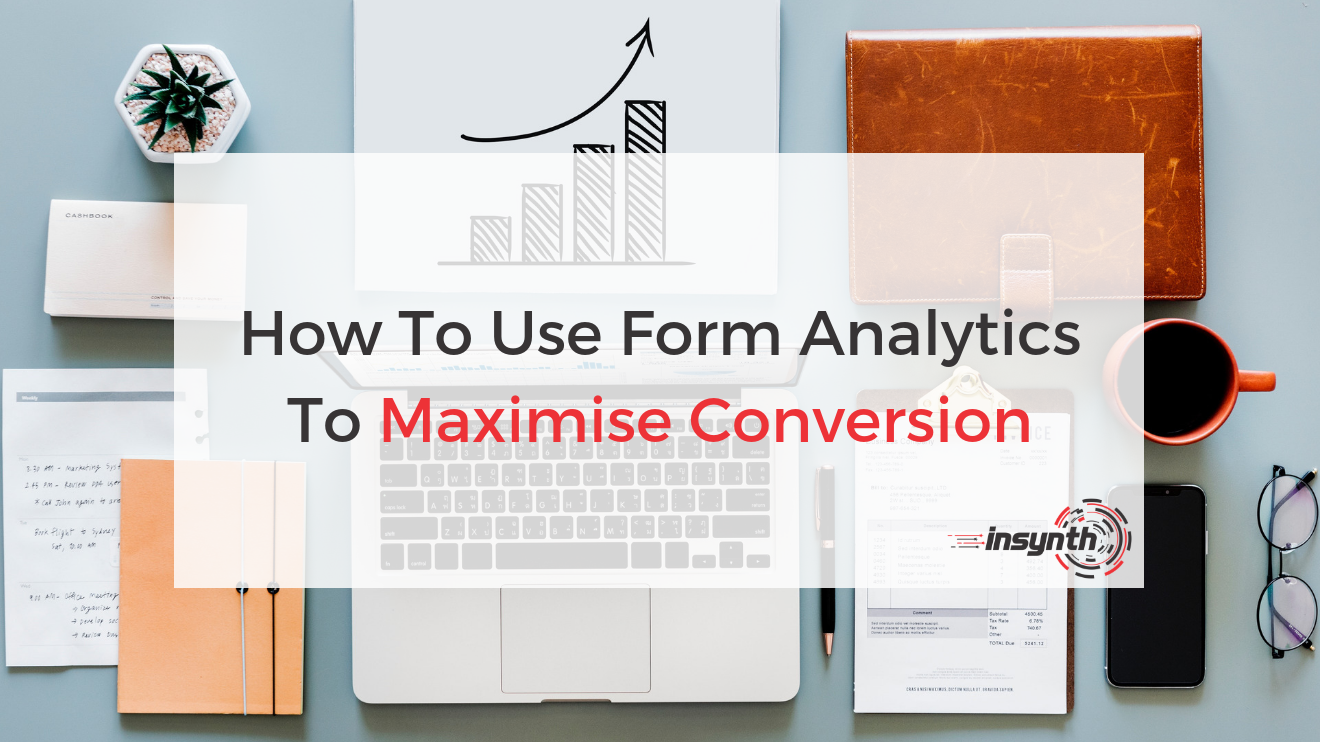 How To Use Form Analytics To Maximise Conversion _ Insynth Marketing