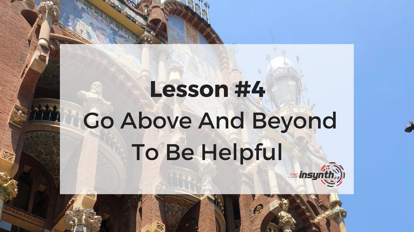 Lesson Four - Go Above And Beyond To Be Helpful