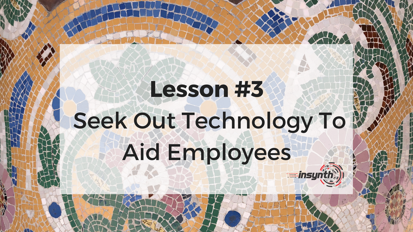 Lesson Three - Seek Out Technology To Aid Employees