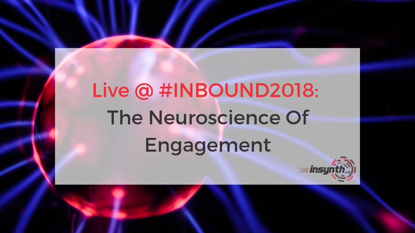 Live From #INBOUND2018_ The Neuroscience of Engagement (1)