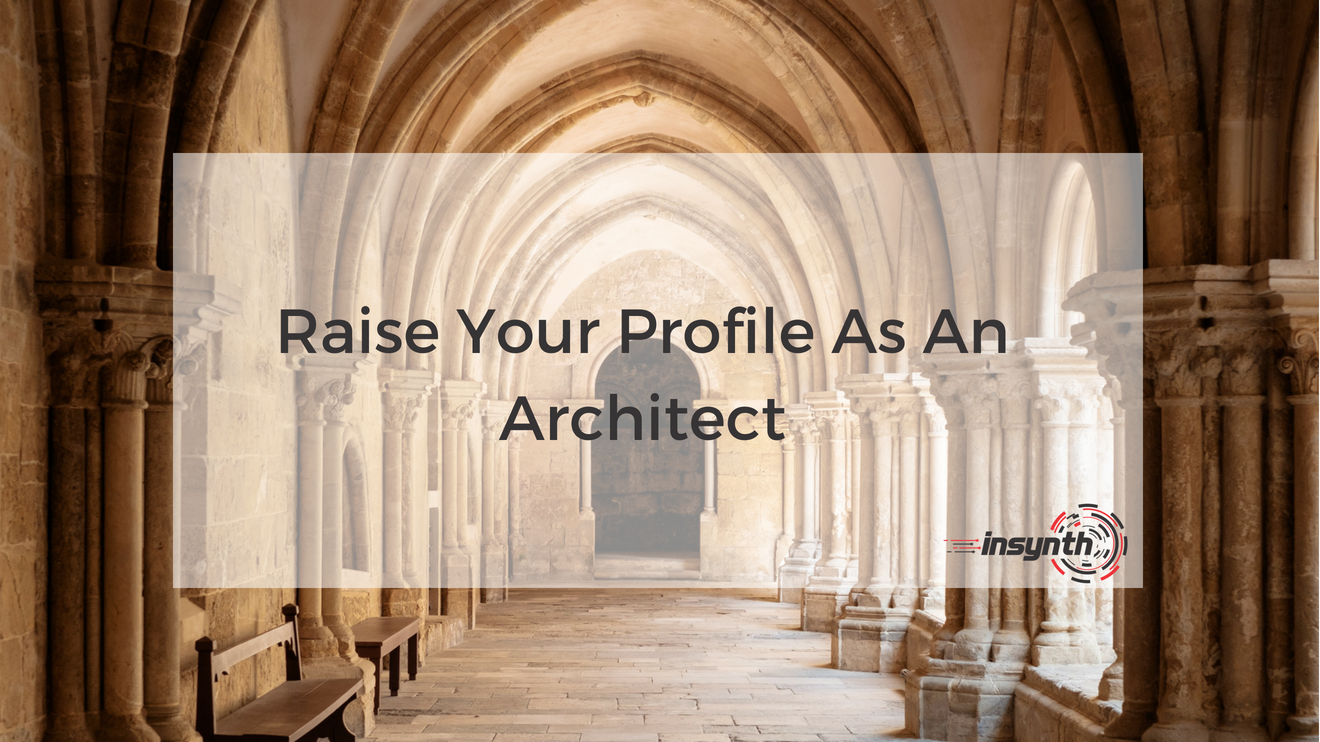 Raise Your Profile As An Architect _ Insynth Marketing _ West Midlands (1)
