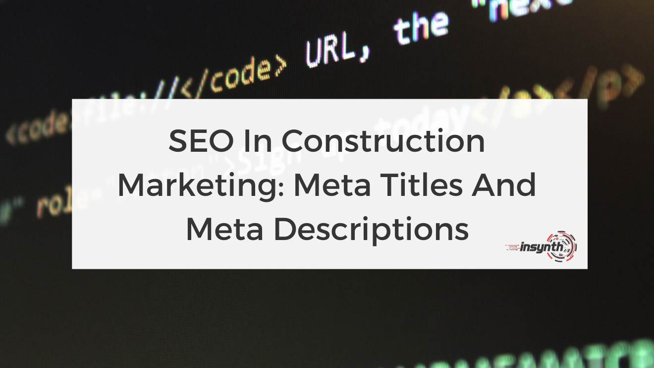 SEO In Construction Marketing Meta Titles And Meta Descriptions - digital marketing construction marketing Insynth