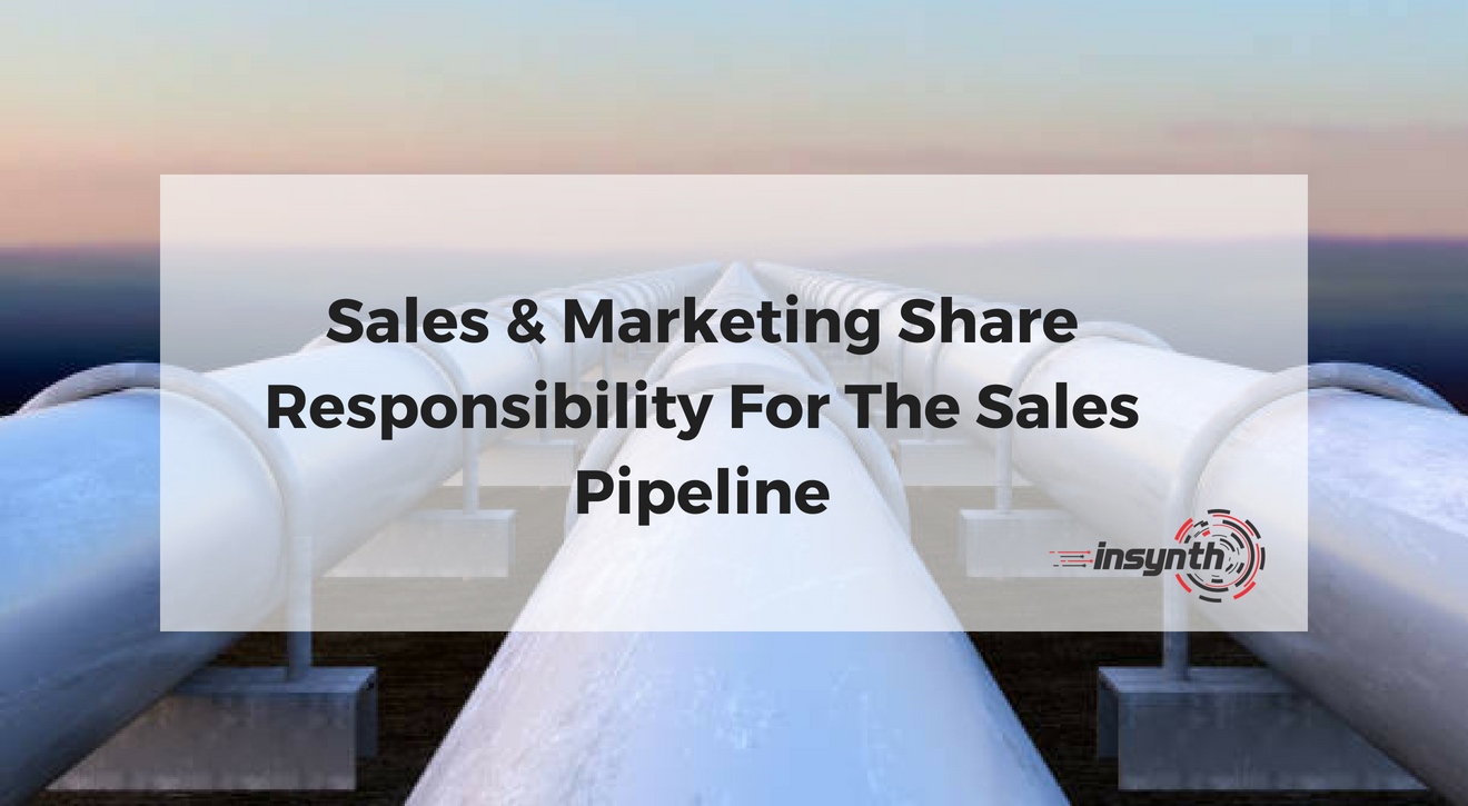 Sales & Marketing Share Responsibility For The Sales Pipeline