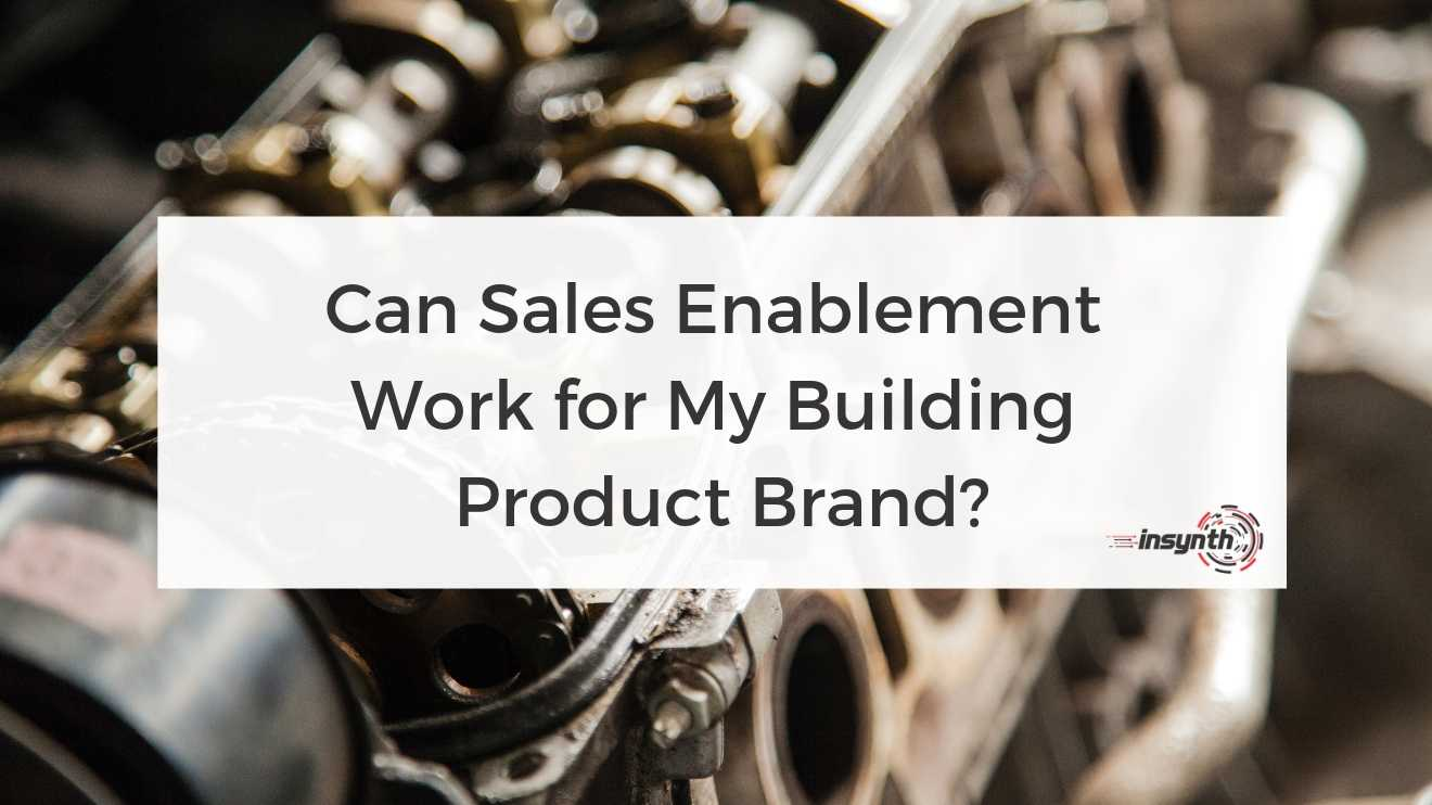Sales Enablement in Construction Marketing