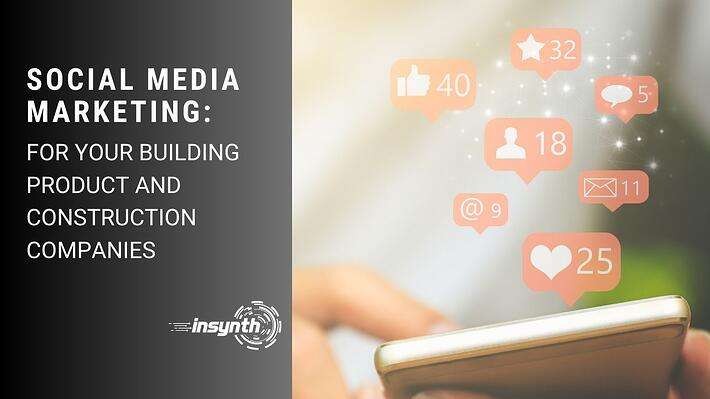 Social Media- For building product companies - construction marketing (1)