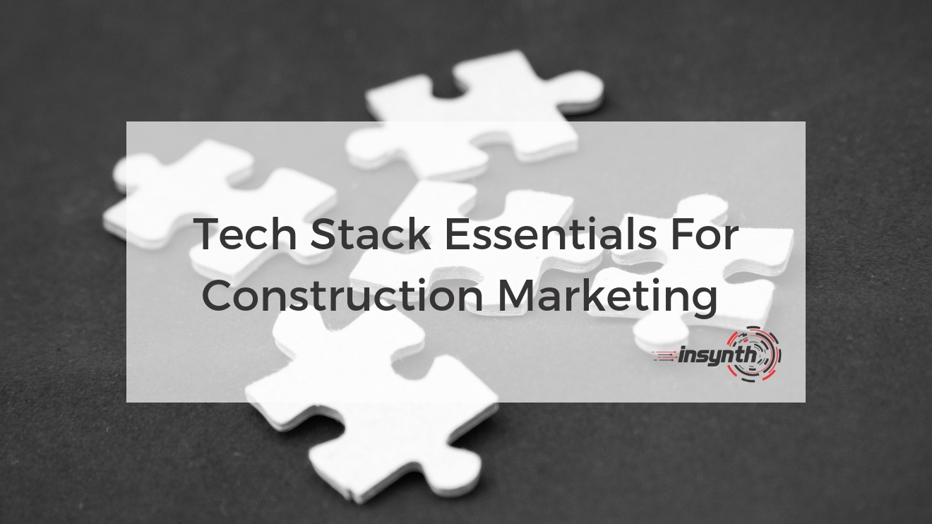 Tech Stack Essentials For Construction Marketing Building Products