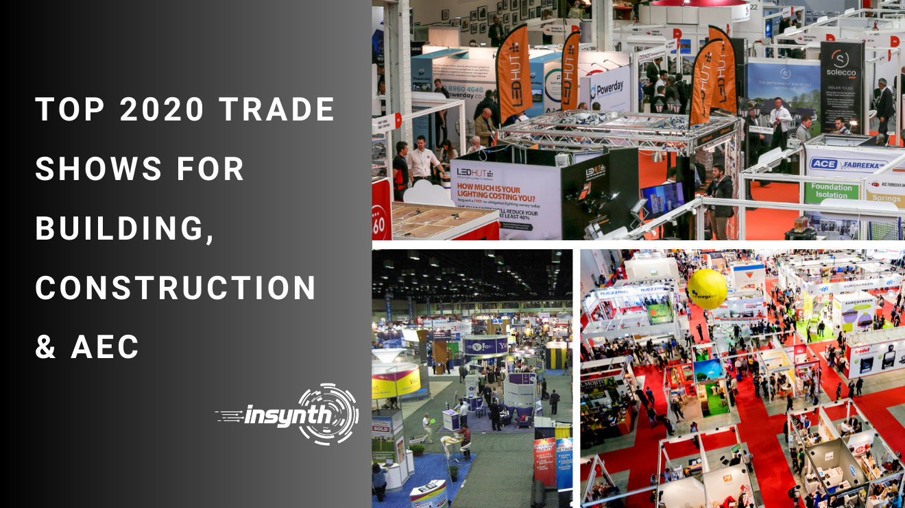 Top 2020 Trade Shows For Building, Construction & AEC