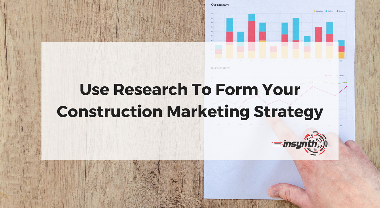 Use Research To Form Your Construction Marketing Strategy