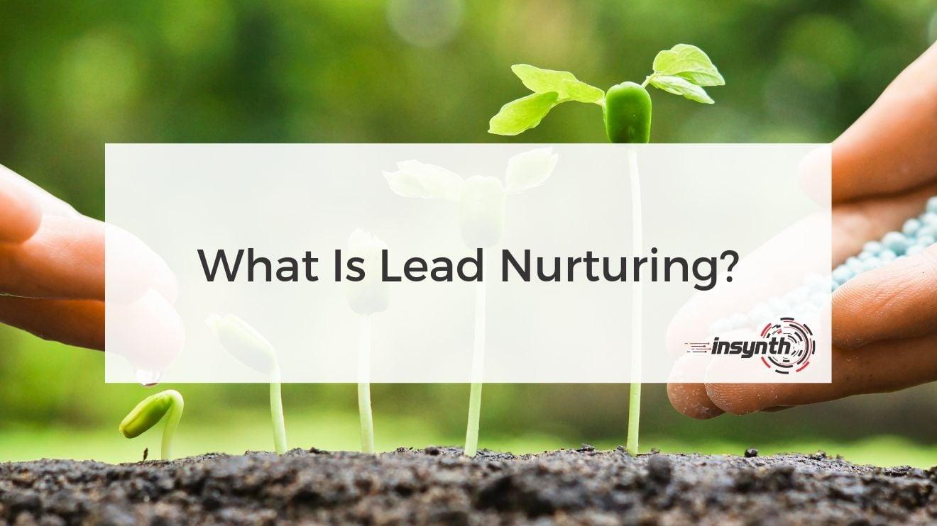 What Is Lead Nurturing_