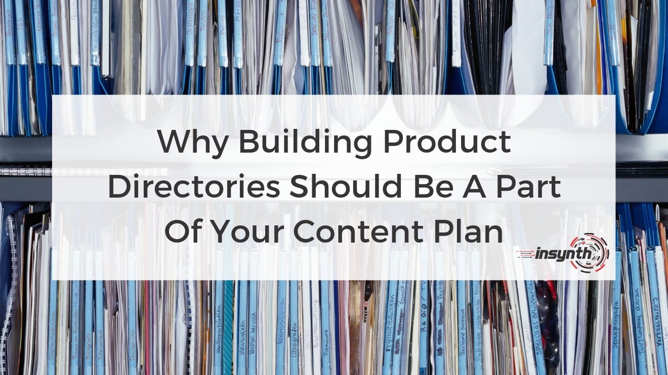 Why Building Product Directories Should Be A Part Of Your Content Plan