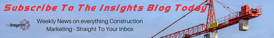 Subscribe To The Insights Construction Marketing Blog today