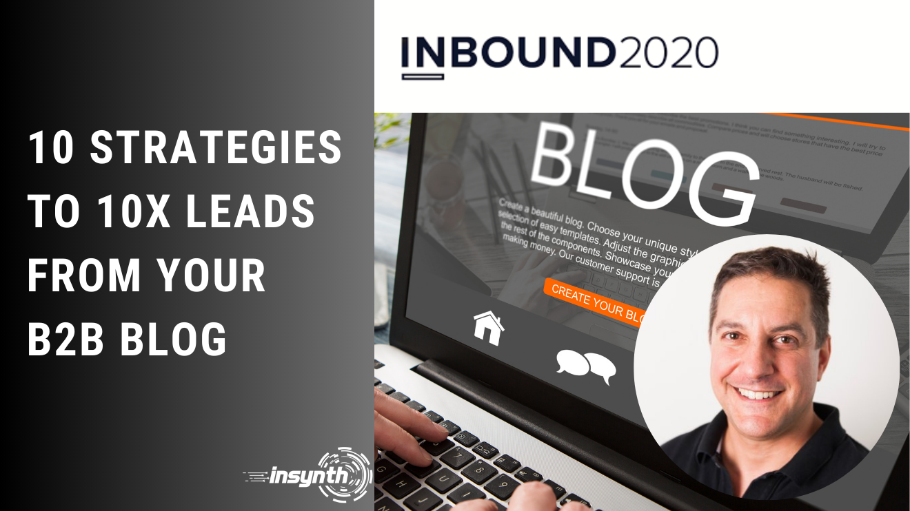 Live @Inbound 2020: 10 Strategies to 10x Leads from your B2B Blog