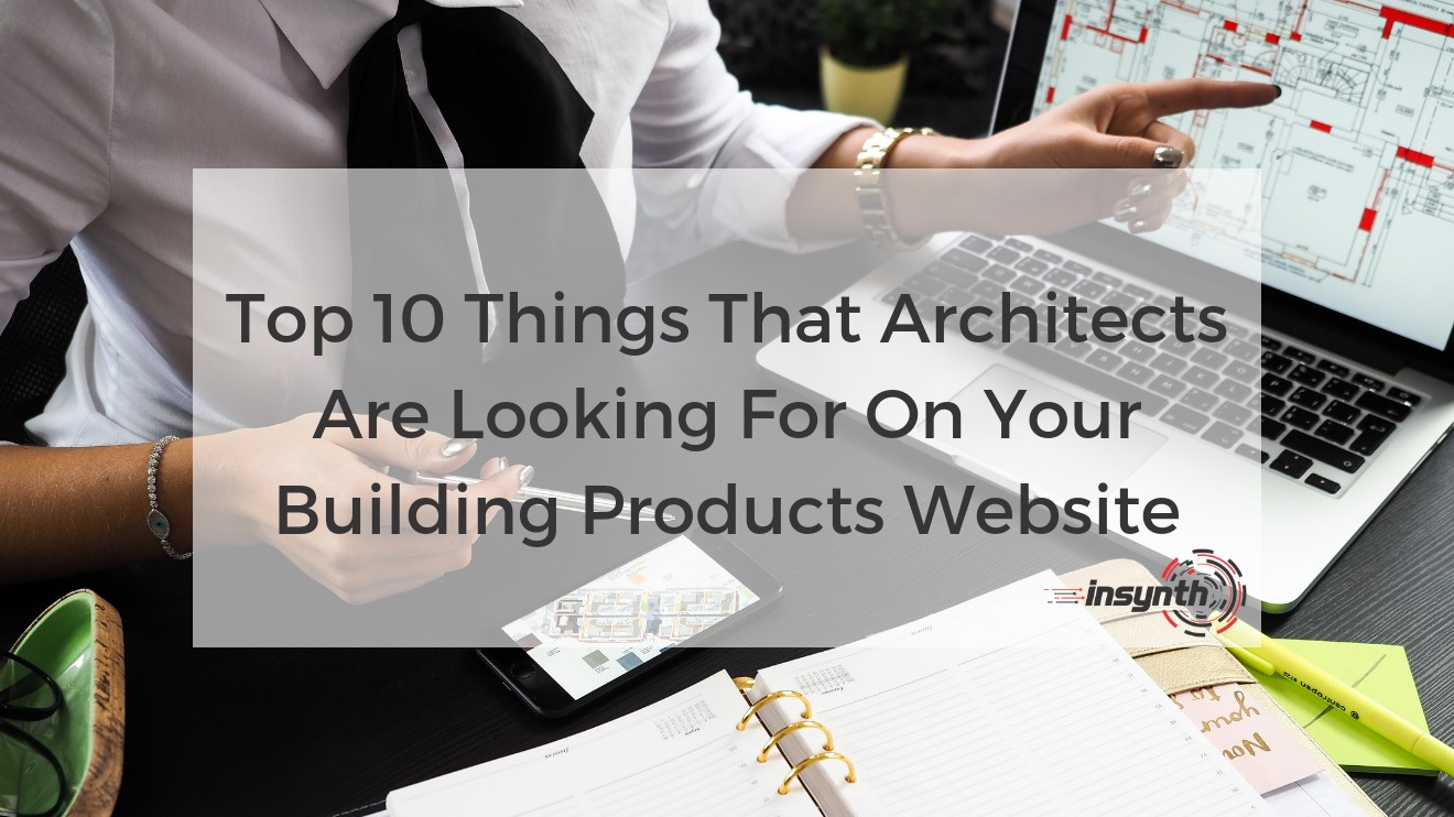 10 Things Architects Want On Building Product Websites