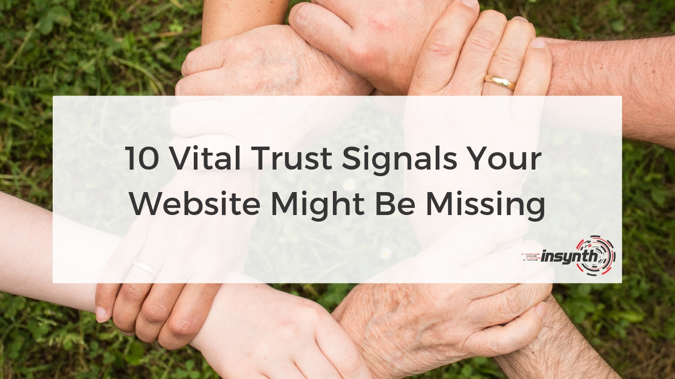 10 Vital Trust Signals Your Website Might Be Missing