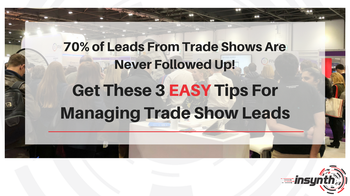 3 Easy Tips For Managing Trade Show Sales Leads