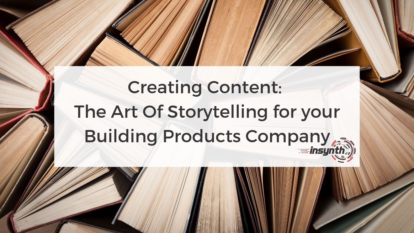 The Art Of Storytelling for your Building Products Company
