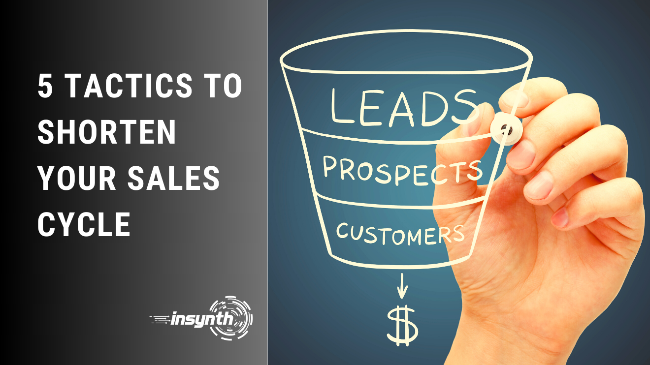 Insynth Marketing | 5 TACTICS TO SHORTEN YOUR SALES CYCLE | Construction Marketing