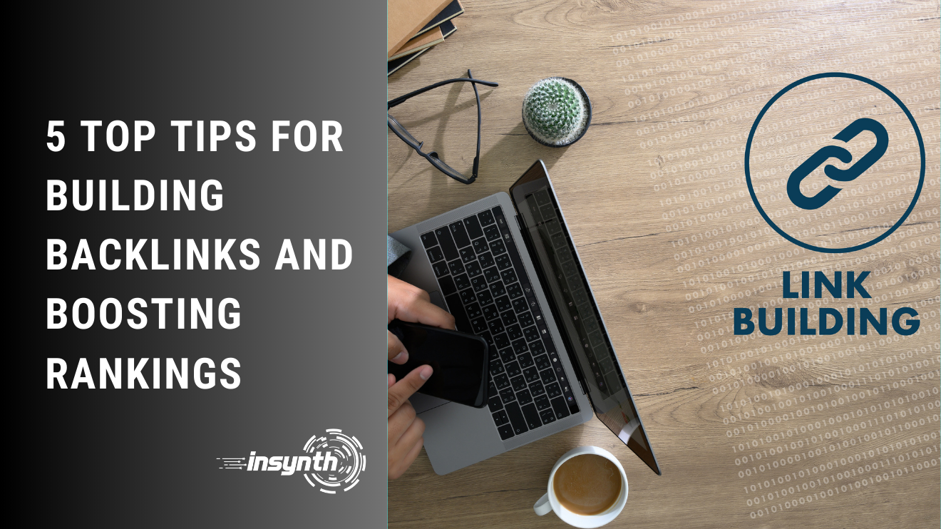 Insynth Marketing | 5 Top Tips for Building Backlinks and Boosting Rankings