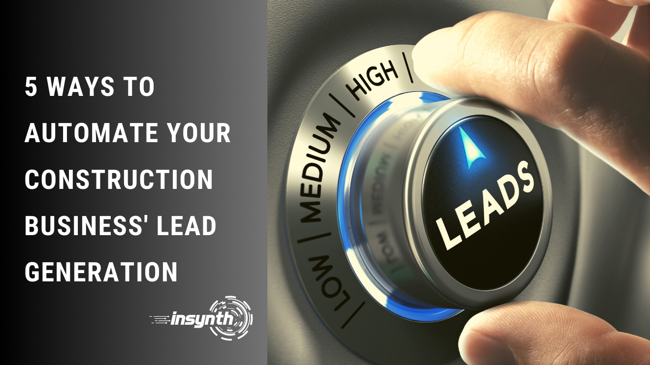 Insynth Marketing | How to automate your lead generation for construction business