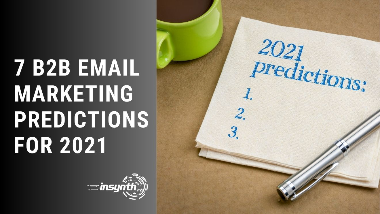 Insynth Marketing | 7 B2B Email Marketing Predictions for 2021