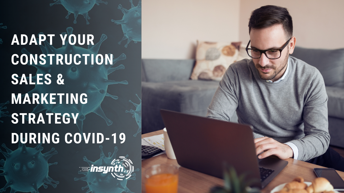 Adapt your construction marketing strategy during covid 19