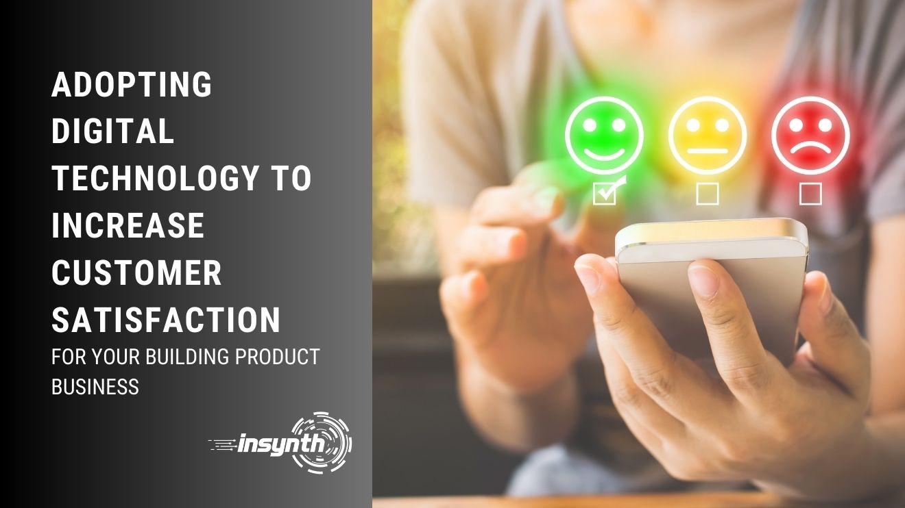 Adopting Digital Technology To Increase Customer Satisfaction