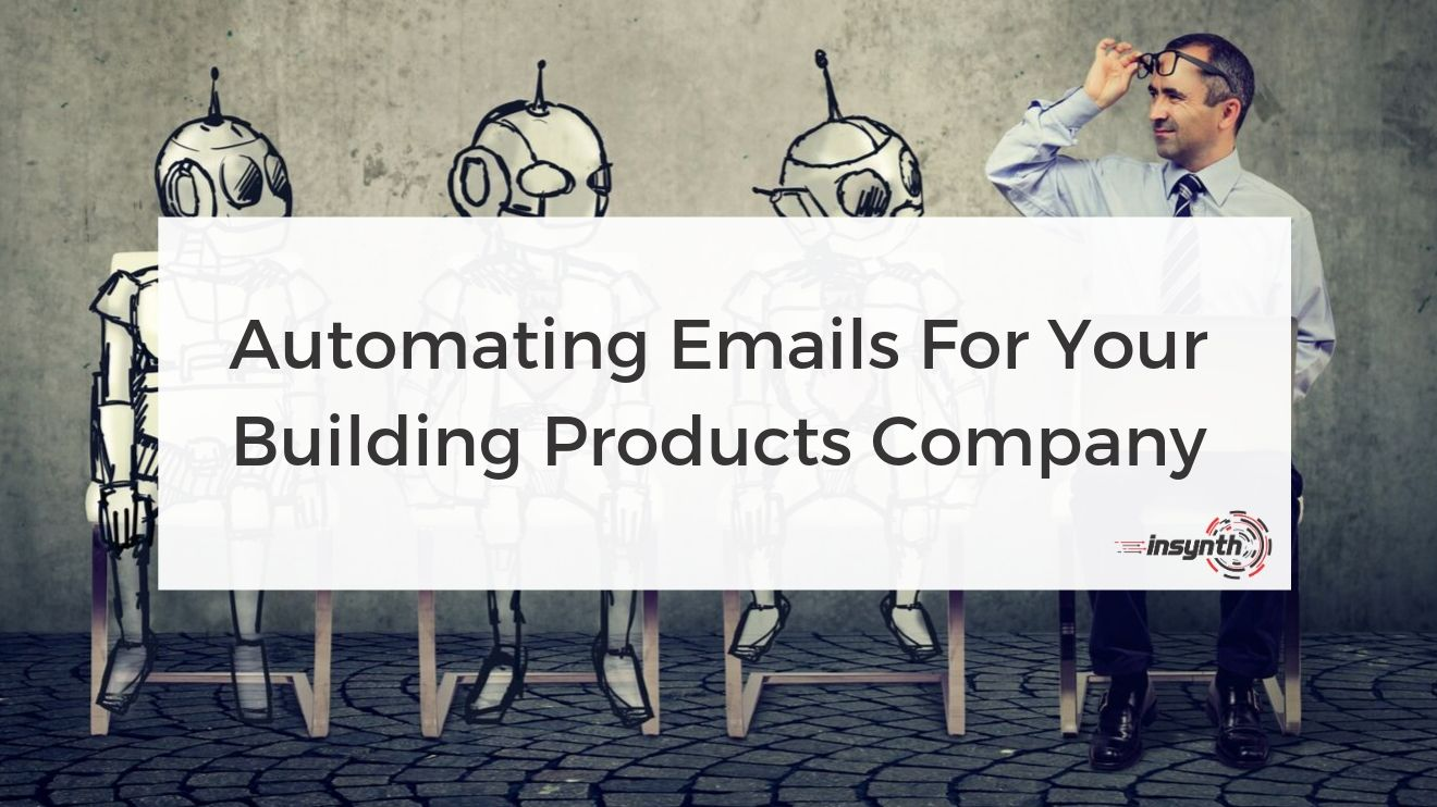 Automating Emails For Your Building Products Company