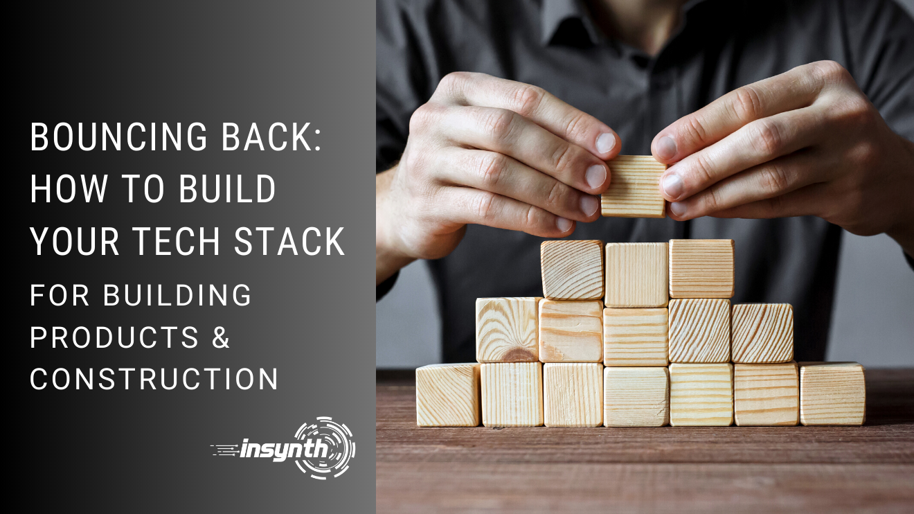 How to build your tech stack for building products and construction