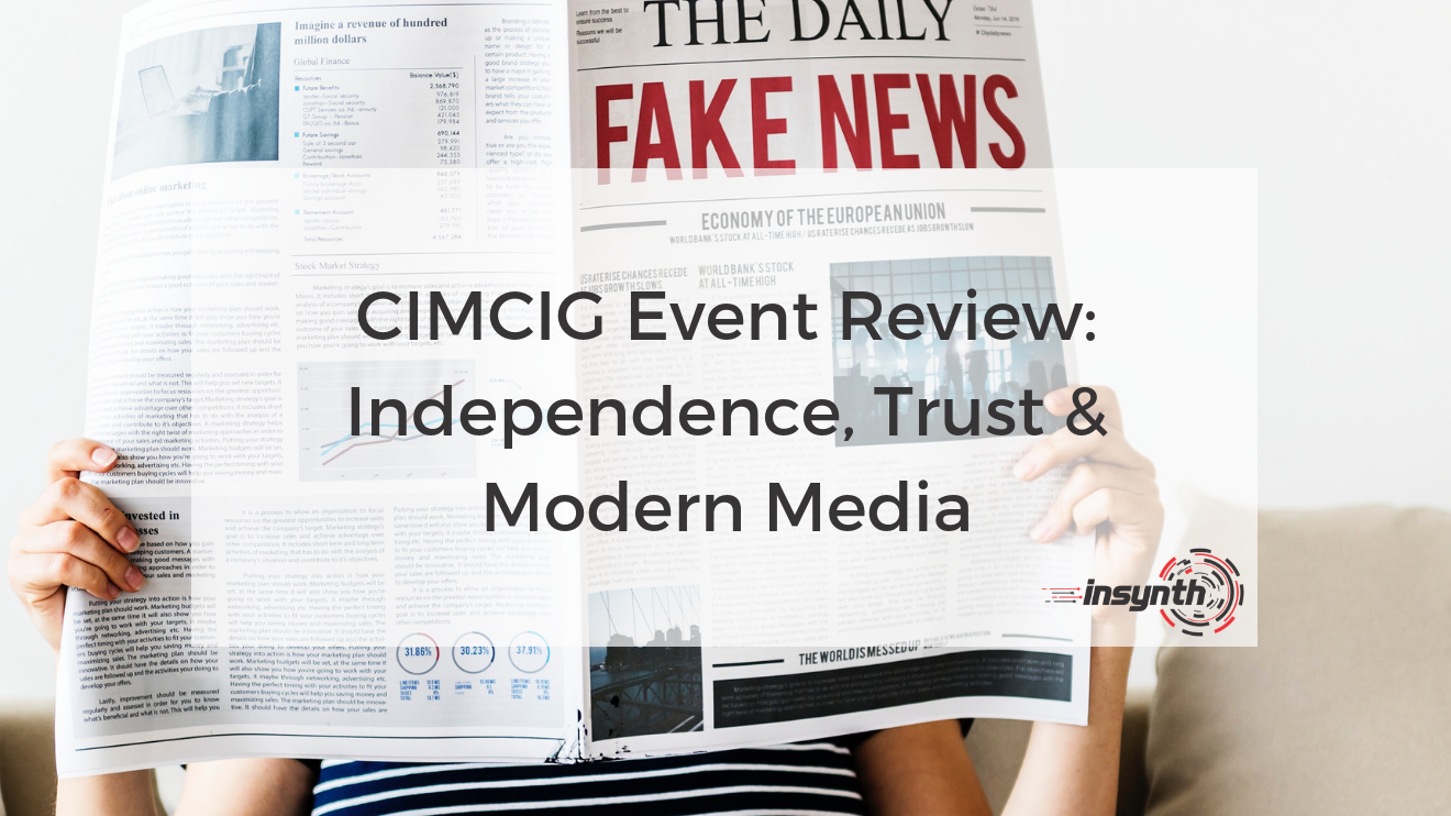 CIMCIG Event Review: Independence, Trust & Modern Media