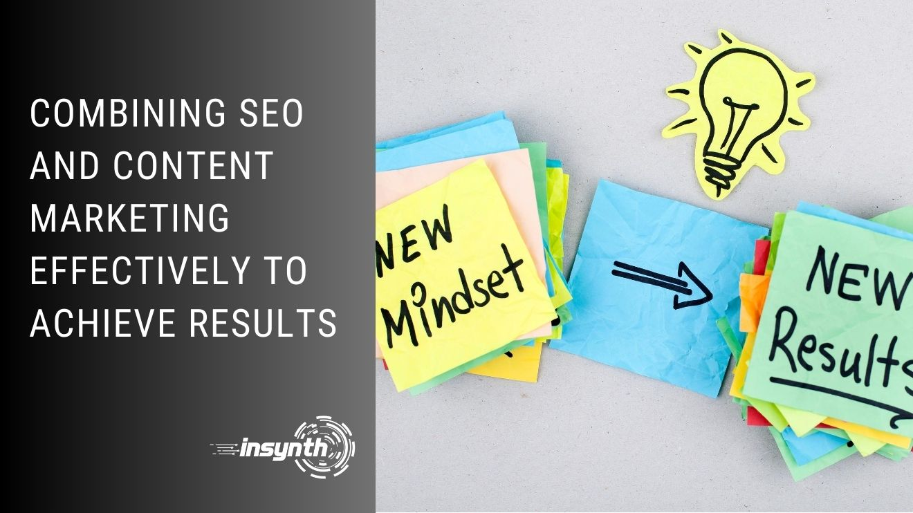 SEO for construction marketing -Combining SEO and Content Marketing Effectively To Achieve Results