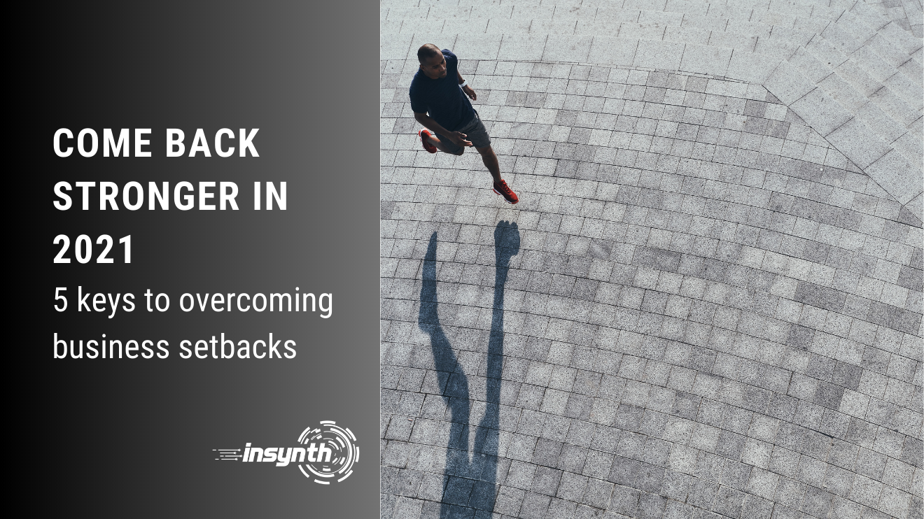 Image for blog called come back stronger in 2021 overcoming business setbacks